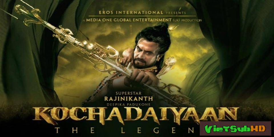 Phim Sử Thi Kochadaiiyaan VietSub HD | Kochadaiiyaan - The Legend 2014
