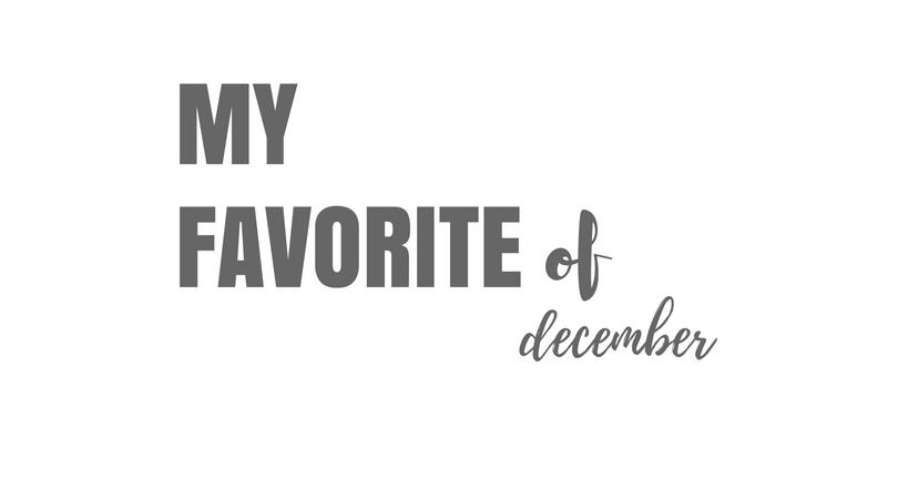 MY FAVORITE OF DECEMBER