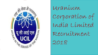 Uranium Corporation of India Limited Recruitment 2018