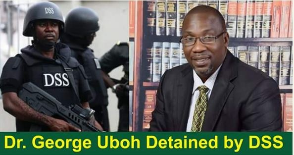 Dr. George Uboh Allegedly Detained by DSS 24 Hours after Appearing on Channels TV