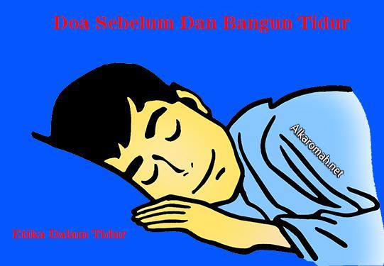 Doa Sebelum Tidur Islam Sesudah Mau Bangun Malam Hari Yang Benar