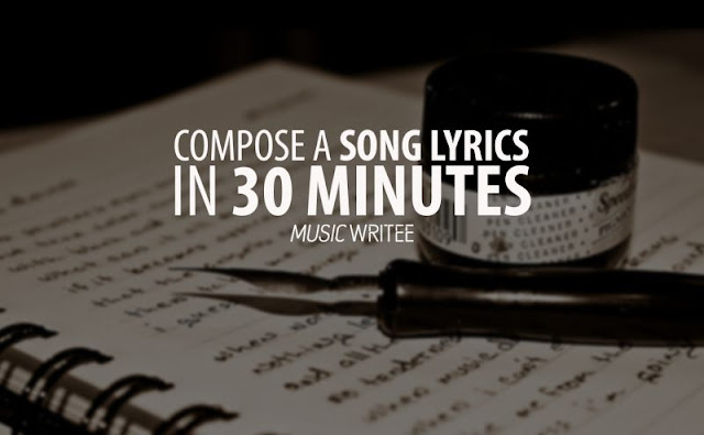 7 Points How to Compose a Song Lyrics in 30 Minutes - Music Writee