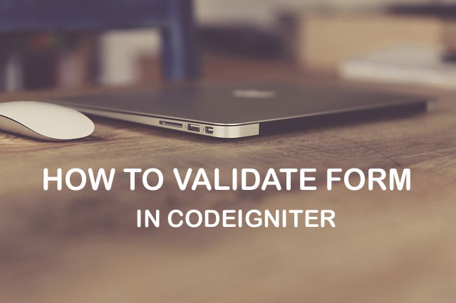 How to Validate Form in Codeigniter