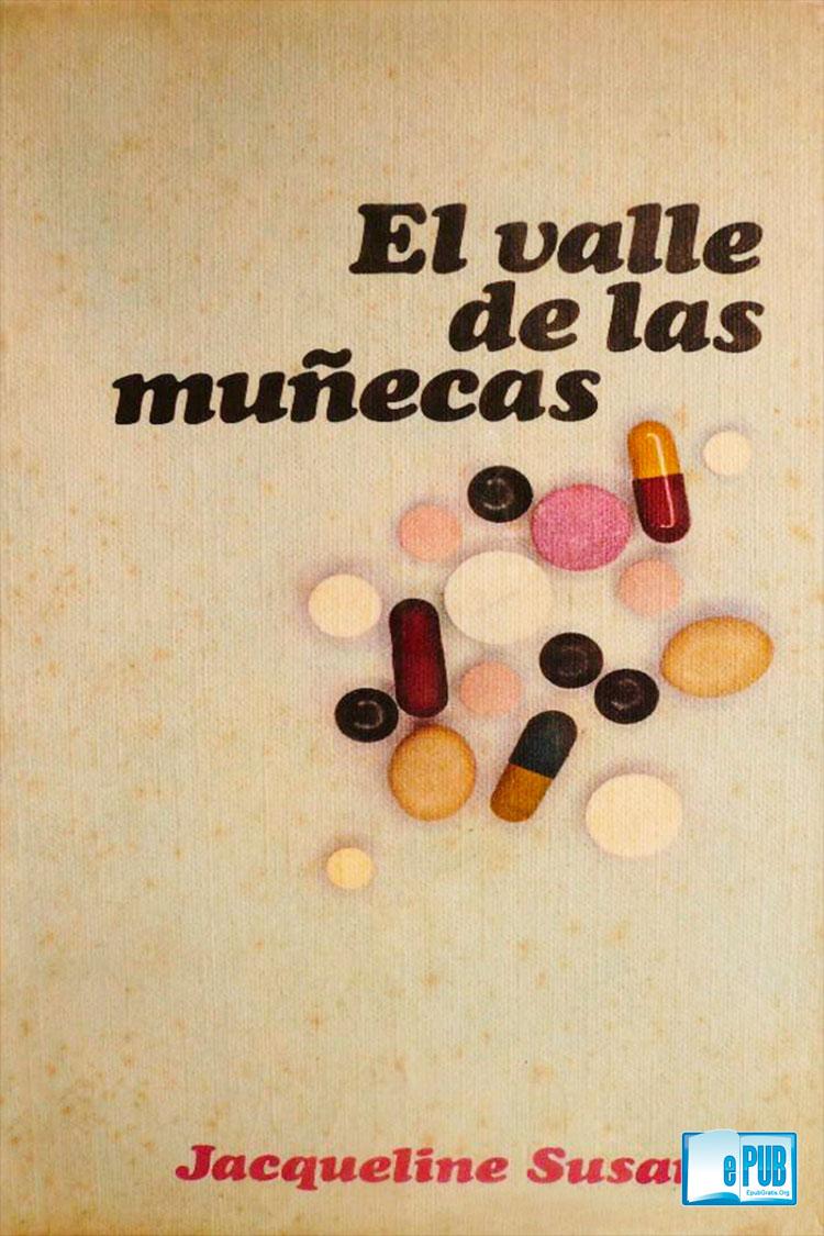 el valle de las muñecas jacqueline susann pdf gratis