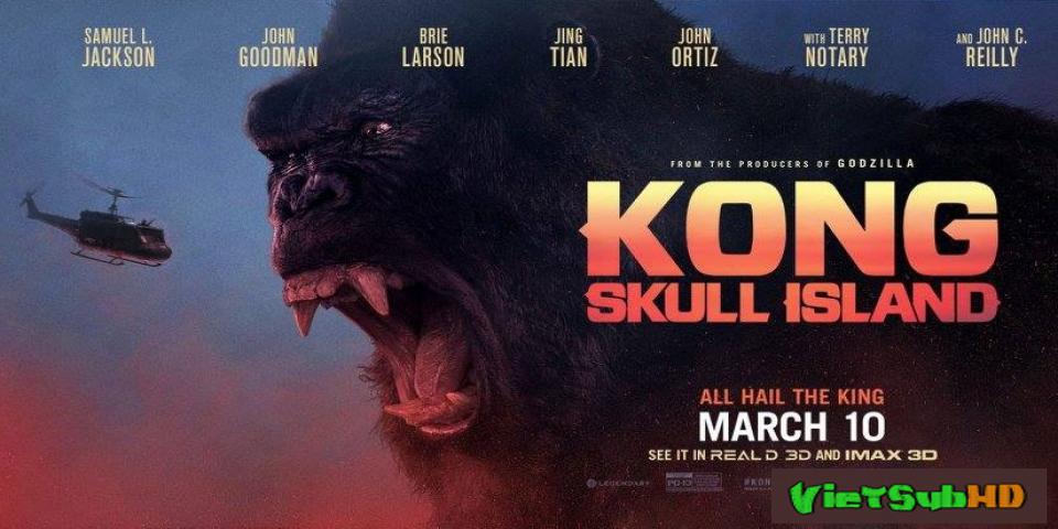Phim Kong: Đảo Đầu Lâu VietSub HD | Kong: Skull Island 2017