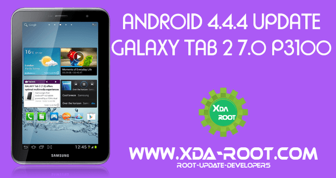 INSTALL ANDROID 4 4 4 KITKAT ON GALAXY TAB 2 7 0 P3100