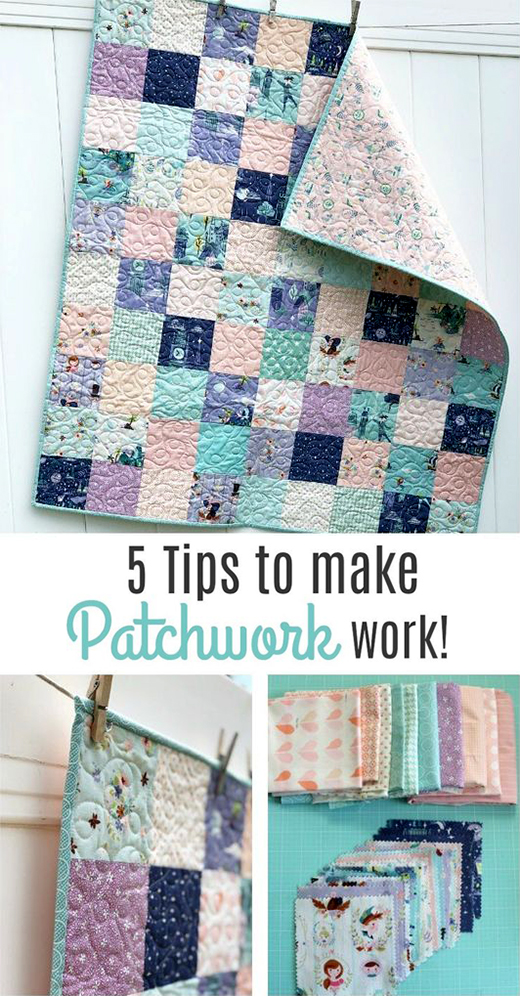 5 Tips to Make Patchwork Work!