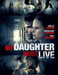 My Daughter Must Live | Bmovies