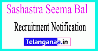 Sashastra Seema Bal SSB Recruitment Notification