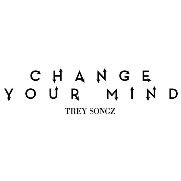 Trey Songz - Change Your Mind - Single Cover