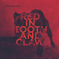 "Madder Mortem - ""Red in Tooth and Claw"""