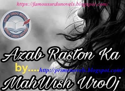 Azab raston ka novel online reading by Mahwish Urooj Episode 1