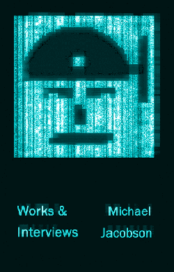 Works & Interviews by Michael Jacobson