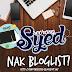 Segmen : Seorang Syed Nak Bloglist!