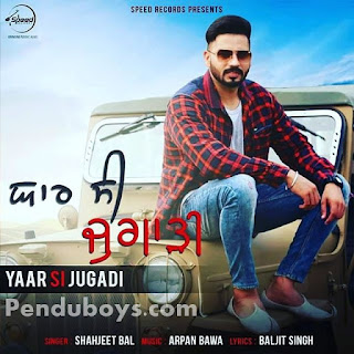 Yaar Si jugadi Shahjeet Bal Download punjabi mp3 Full Song