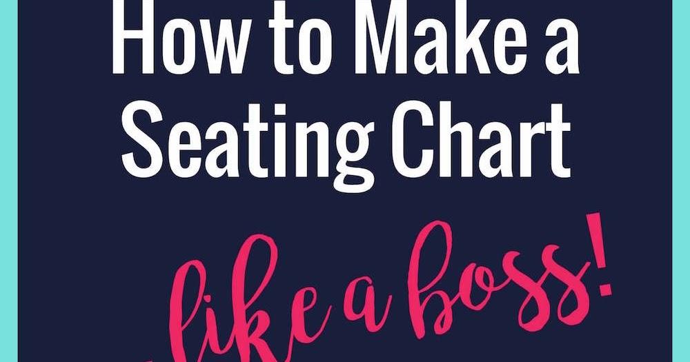 How to Create a Seating Chart Mrs E Teaches Math