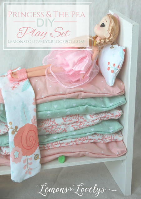DIY Princess & The Pea Play Set. Full tutorial on the blog. www.lemonstolovelys.blogspot.com