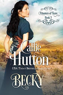 Prisoners of Love: Becky - a heartwarming western historical romance by Callie Hutton