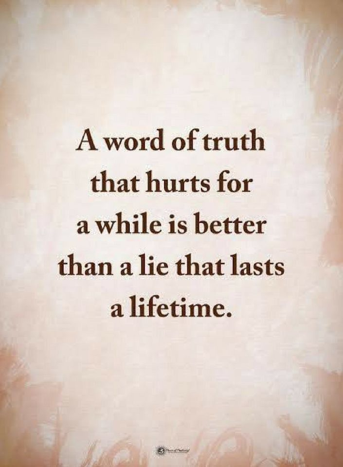 Quotes a word of truth that hurts for a while is better ...