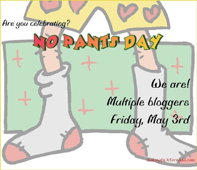 No Pants Day | Graphic made by and property of www.BakingInATornado.com | #MyGraphics #humor