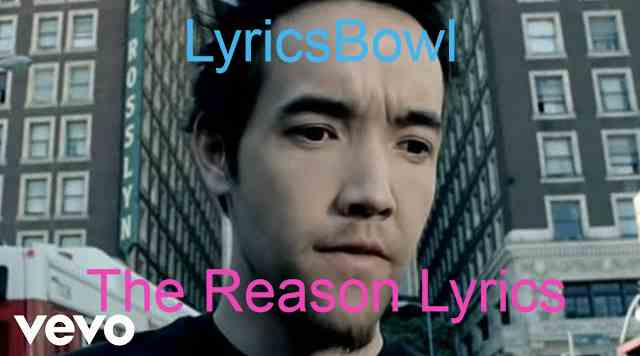 The Reason Lyrics - Hoobastank | LyricsBowl