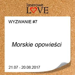 https://laserowelove.blogspot.com/2017/07/wyzwanie-7-morskie-opowiesci.html