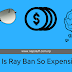 This Is Why Ray Ban Sunglasses Are So Expensive