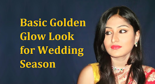 Basicy Golden Glow Look for Wedding Season