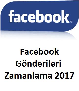 Facebook Gönderileri Zamanlama 2017