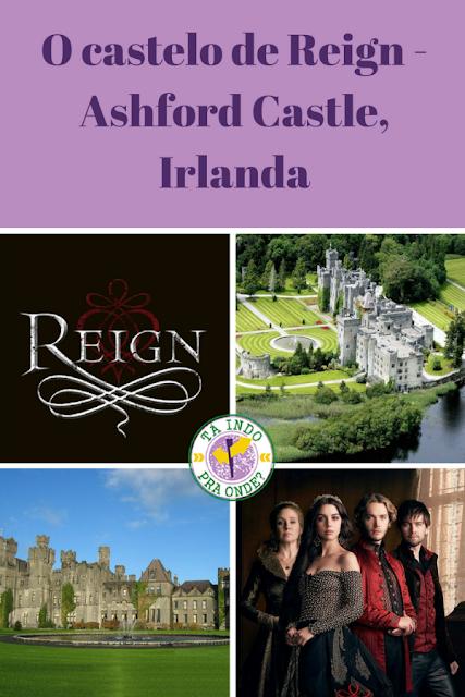 Castelo Ashford, Irlanda - castelo de Reign