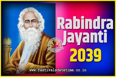 2039 Rabindranath Tagore Jayanti Date and Time, 2039 Rabindra Jayanti Calendar