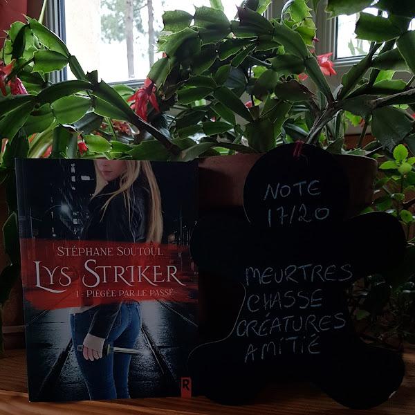 Lys Striker, tome 1 : Piégée par le passé de Stéphane Soutoul