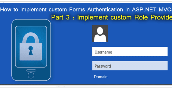 Part 3 - How to implement custom Forms Authentication in ASP NET