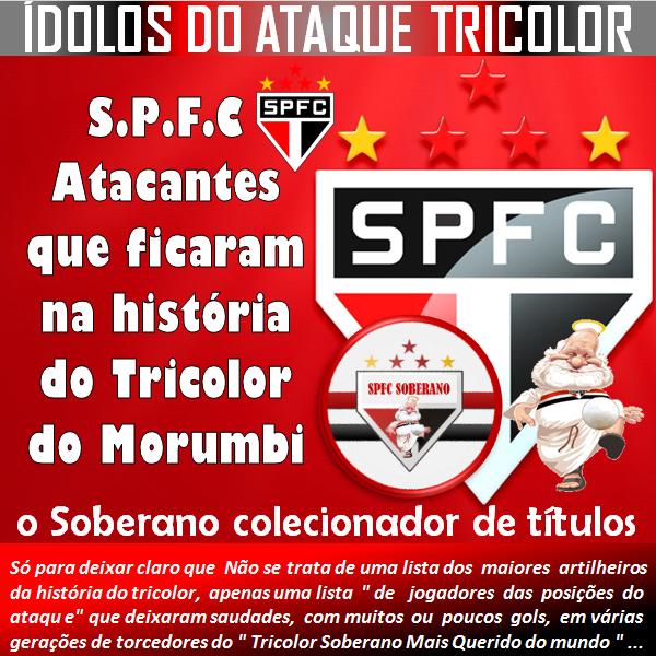 SPFC - Ídolos da História no ataque Tricolor