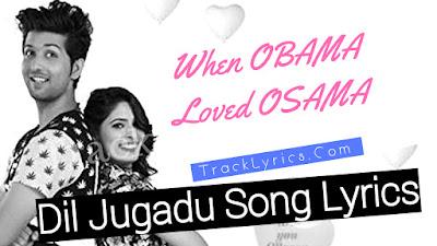 Dil-Jugadu-Song-Lyrics-When-Obama-Loved-Osama-Arjit-Singh-Aakanksha-Sharma