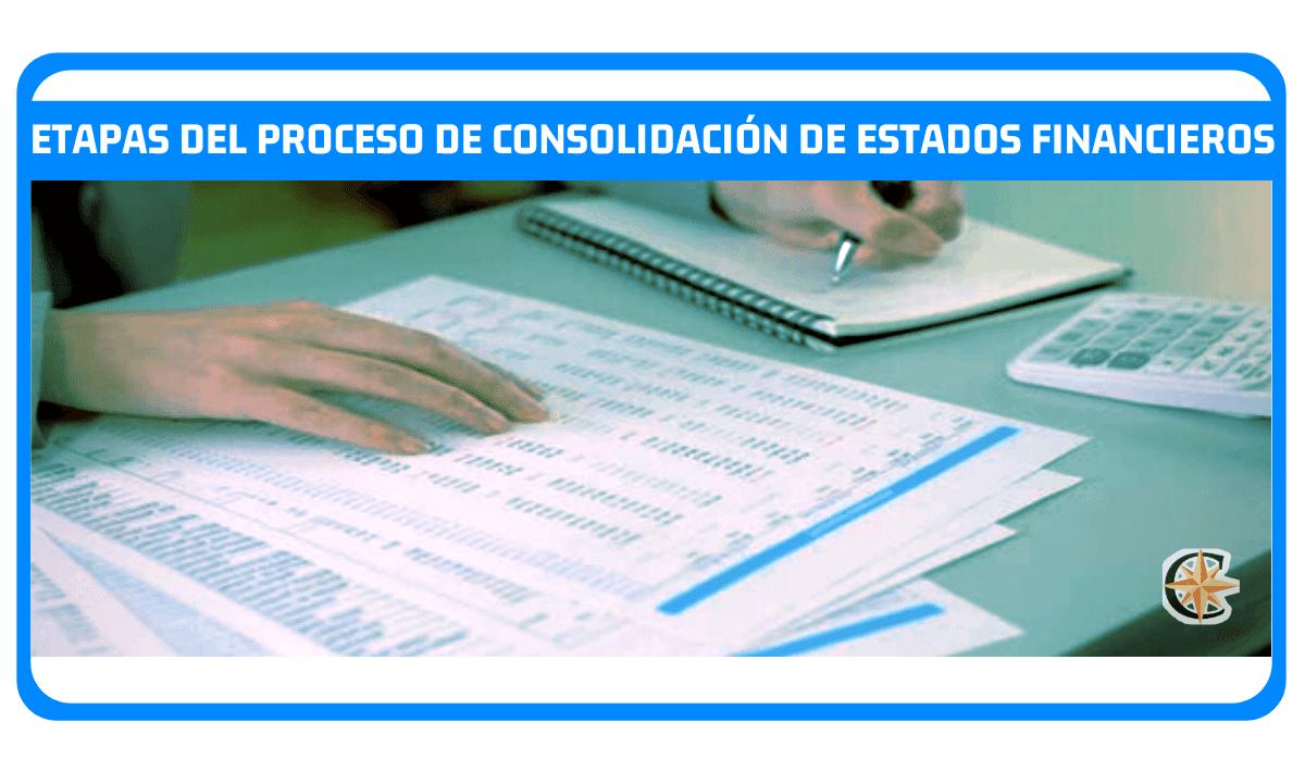 Etapas del Proceso de Consolidación de Estados Financieros
