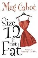 Size 12 Không Phải Là Mập - Meg Cabot