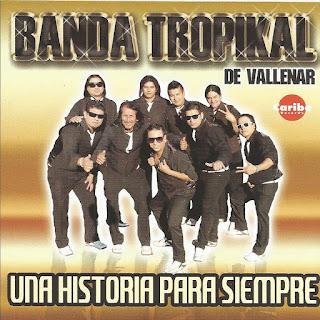 Banda Tropikal de Vallenar Una historia para siempre