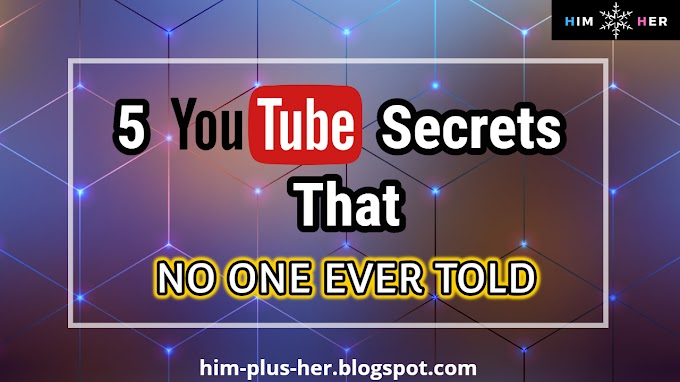 "5 YouTube Secrets That ""No One Ever Told"""