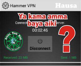 Yadda zaka gyara Hammer VPN Idan yayi connecting baya browsing
