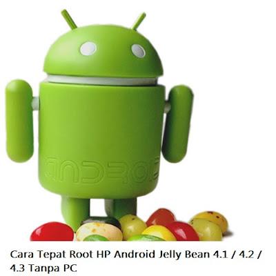 Cara Tepat Root HP Android Jelly Bean 4.1 / 4.2 / 4.3 Tanpa PC