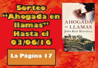 http://lapagina17.blogspot.com.es/2016/05/sorteo-ahogada-en-llamas.html