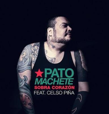 Pato  Machete feat. Celso Piña - Sobra Corazón (Single) [2016]