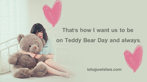 That's how I want us to be on Teddy Bear Day and always.