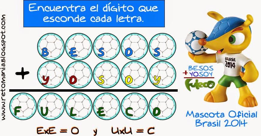 Criptoaritmética, Alfamética, Retos matemáticos, Desafíos matemáticos, Problemas matemáticos, Problemas de lógica, Descubre el número, Mundial de fútbol, Retos mundialistas, Fuleco