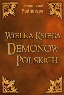 Wielka Księga Demonów polskich - Barbara i Adam Podgórscy