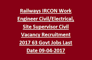 Railways IRCON Work Engineer Civil, Electrical, Site Supervisor Civil Vacancy Recruitment 2017 63 Govt Jobs Online Last Date 09-04-2017