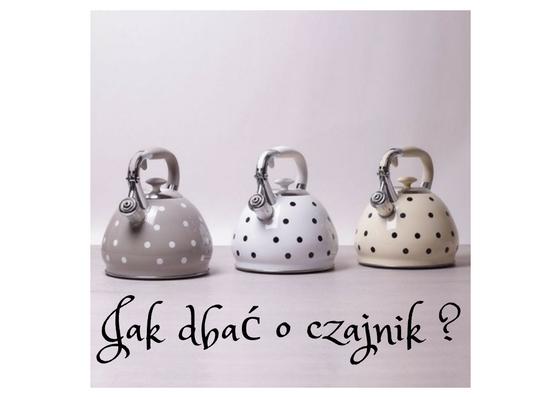 Współpraca z tarkaimiarka.pl . Jak dbać o czajnik?