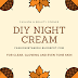 DIY: Night Cream for Clear, Glowing and Even Tone Skin