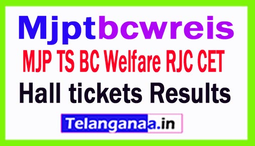 MJP TS BC Welfare RJC CET 2018 Hall tickets Results  Mjptbcwreis RJCCET 2018